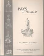 Revue - Pays D'Alsace - Patrimoine Funéraire (4 Parties) - Alsace