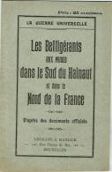 Militaria. La Guerre Universelle. Bélligérants Aux Prises Dans Sud Du Hainaut & Nord De La France. - Livres