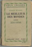 Aldous HUXLEY Le Meilleur Des Mondes PLON Tirage De 1947 - Books, Magazines, Comics