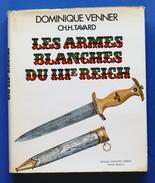 Militaria WWII - Dominique Venner - Les Armes Blanches Du IIIe Reich - Ed. 1977 - Libri, Riviste, Fumetti