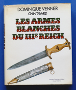 Militaria WWII - Dominique Venner - Les Armes Blanches Du IIIe Reich - Ed. 1977 - Altri