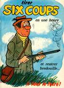 Humour - Illustration Alexandre - Lyna Série Chasse 733/5  - Tirer Six Coups En Une Heure..... - Humour