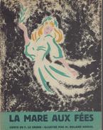 La Mare Aux Fées, Conte De T. Le Caisne, Illustré Par M. Roland Marcel 1946 - Livres, BD, Revues
