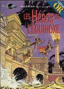 Mézières & Christin Valérian Les Héros De L'équinoxe - Christin