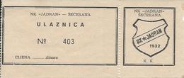 Sport Ticket UL000427 - Football (Soccer / Calcio) Jadran Secerana - Tickets D'entrée
