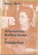 AFORISMOS REFLEXIONES Y PALABRITAS LIBRO AUTORA MARY RUIZ DEDICADO Y AUTOGRAFIADO POR EL AUTOR AÑO 1981 79 PAGINAS - Poëzie