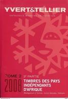 Yvert & Tellier - CAT. TOME 2 - 3e Partie 2008 - Timbres Des Pays Indépendants D'Afrique (Madagascar à Tunisie) - Francia