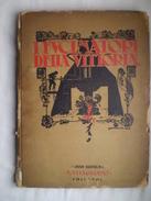I Fucinatori Della Vittoria. Tomo Primo. Milano, Casa Editrice N. Vitagliano, 1918. 327 Pagine.    Pagine Interne In Buo - War 1914-18