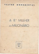 Program * Portugal * Teatro Monumental * 1957 * A 8ª Mulher Do Milionario - Programmes