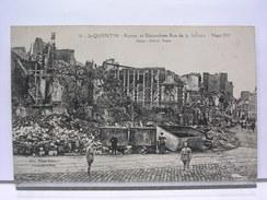 02 - ST QUENTIN - RUINES ET DECOMBRES RUE DE LA SELIERIE - MARS 1919 - ANIMEE - Saint Quentin