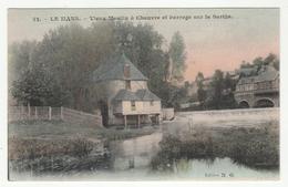 *b* - LE MANS - Vieux Moulin à Chanvre Et Barrage Sur La Sarthe - édit. Colorisée, N. G., 52 - Le Mans