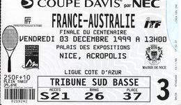 BILLET MATCH TENNIS FRANCE AUSTRALIE  FINALE CENTENAIRE 3/12/1999 PALAIS EXPOSITION NICE POUR COLLECTIONNEUR COUPE DAVIS - Eintrittskarten