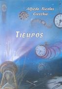 TIEMPOS LIBRO AUTOR ALFREDO NICOLAS CRECCHIO DEDICADO Y AUTOGRAFIADO POR EL AUTOR 83 PAGINAS AÑO 2013 - Poëzie