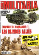 """Militaria Magazine - Hors-série N° 52 """"Campagne De Normandie - Les Blindés Alliés"""" - Oorlog 1939-45"""