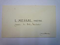 CARTE De VISITE  De  L.  MESSAL  ,  Prêtre  Econome Du Petit Séminaire  (Carcassonne) - Cartes De Visite
