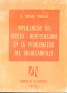 IMPLICANCIAS DEL EFECTO - DEMOSTRACION EN LA PROBLEMATICA DEL SUBDESARROLLO LIBRO AUTOR O. MOLINA CABRERA - Economie & Business
