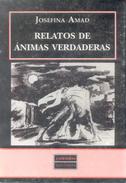 RELATOS DE ANIMAS VERDADERAS LIBRO AUTOR JOSEFINA AMAD PRIMERA EDICION CALENDAS EDITORES AÑO 1993 87 PAGINAS - Fantasy