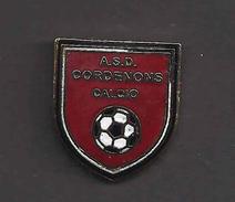 A.S.D. Cordenons Calcio Pordenone Distintivi FootBall Soccer Pin Spilla Pins Italy  Friuli Venezia Giulia FVG - Calcio