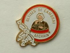 PIN´S BETISES DE CAMBRAI - AFCHAIN - Food