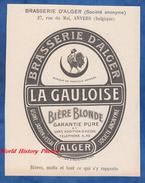 Publicité Ancienne - ANVERS , ANTWERP ( Belgique ) - Brasserie D' ALGER  Bière Blonde La Gauloise - Usine Jardin D'Essai - Pubblicitari