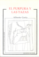 EL PURPURA Y LAS TAZAS LIBRO AUTOR ALBERTO GERIA EDICIONES DEL DOCK DEDICADO Y AUTOGRAFIADO POR EL AUTOR - Poetry