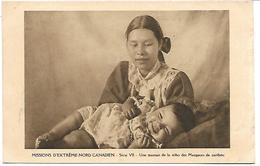MISSIONS D'EXTREME-NORD CANADIEN - Série VII - Une Maman De La Tribu Des Mangeurs De Caribou - Canada