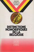 Livre. Distinctions Honorifiques De La Belgique. Décoration. Médaille. Insigne. 1985; André Charles Borné