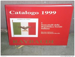 Raybaudi, Catalogo 1999 I Francobolli Della Repubblica Sociale Italiana, 150 Pag, Prezzo Di Copertina 60.000 Lire - Filatelia E Storia Postale