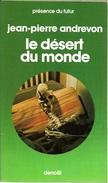 PDF 235 - ANDREVON, Jean-Pierre - Le Désert Du Monde (TBE) - Présence Du Futur