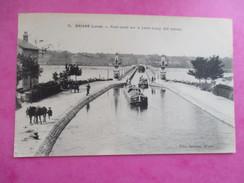 CPA 45 BRIARE PONT CANAL SUR LA LOIRE PÉNICHES - Briare
