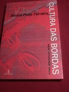 """JERUSA PIRES FERREIRA """"CULTURA DAS BORDAS"""" -Ateliê Editorial 2010 - Livres, BD, Revues"""