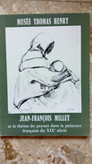 MUSEE THOMAS HENRY - JEAN-FRANCOIS MILLET Et Le Thème Du Paysan Dans La Peinture Française Du XIXe Siècle - Art