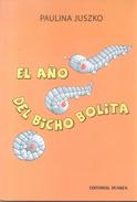 EL AÑO DEL BICHO BOLITA LIBRO AUTOR PAULINA JUSZKO NOVELA EDITORIAL DUNKEN AÑO 2008 234 PAGINAS - Humor