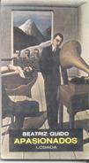 APASIONADOS LIBRO AUTORA BEATRIZ GUIDO. . NOVELA ARGENTINA. 186 PAGINAS AÑO 1982 RUSTICA RARE - Classiques