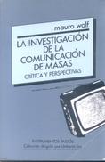 LA INVESTIGACION DE LA COMUNICACION DE MASAS CRITICAS Y PERSPECTIVAS LIBRO AUTOR MAURO WOLF INSTRUMENTOS PAIDOS COLECCIO - Economie & Business