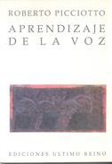 APRENDIZAJE DE LA VOZ POESIA POETRY LIBRO AUTOR ROBERTO PICCIOTTO EDICIONES ULTIMO REINO 107 PAGINAS AÑO 1990 - Poesía