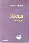 IDEAS ENSAYO LIBRO AUTOR JULIO C. DRIMER EDICIONES CORREGIDOR AÑO 2001 125 PAGINAS - EL AUTOR TRATA DE LOGRAR UN - Economie & Business