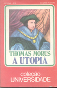 A UTOPIA LIVRO AUTOR THOMAS MORUS EN PORTUGUES COLECAO UNIVERSIDADE PREFACIO PROF. MAURO BRANDAO LOPES TRADUCAO - Livres, BD, Revues