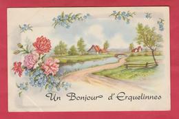Erquelinnes - Un Bonjour De ...- Jolie Carte Fantaisie ( Voir Verso ) - Erquelinnes