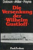 Die Versenkung Der Wilhelm Gustloff. - Alte Bücher
