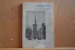 Aisemont à Travers Les âges. Abbé Gustave Lambiotte Et Roger Delchambre. - Culture