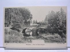 10 - TROYES - PONT DE SAINT JACQUES - DOS SIMPLE - TRES BEL ETAT - Troyes