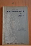 Mont-sainte-Marie Et Arville. (faulx Les Tombes-Goyet) Abbe René Blouard. 1953 - Culture