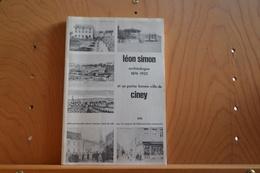 Leon Simon Archéologue 1874-1932 Et Sa Petite Bonne Ville De Ciney; 1974; - Culture
