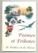 Recueil De Poèmes Et Fribotes De Battice Et De Herve - Poésie