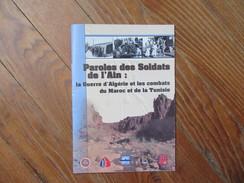 Paroles Des Soldats De L'Ain     La Guerre D'Algérie Et Les Combats Du Maroc Et De La Tunisie - Livres, BD, Revues