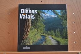 Les Bisses Du Valais; 2001. Editions Monograhic. - Culture
