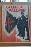 La Legion Wallonie. Plaquette Originale De 32 Pages éditée En 1941 Au Départ Des Volontaires Et De Léon Degrelle;. - Livres