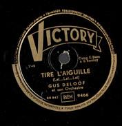 Gus Deloof Tire L'aiguille Sans Toi 78 Tours Victory (années 1950) - 78 T - Disques Pour Gramophone