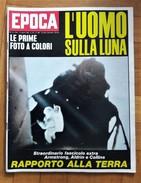 """Settimanale Politico Di Grande Informazione EPOCA. 3 Agosto 1969 N.984 """"L'uomo Sulla Luna"""" - Libri, Riviste, Fumetti"""